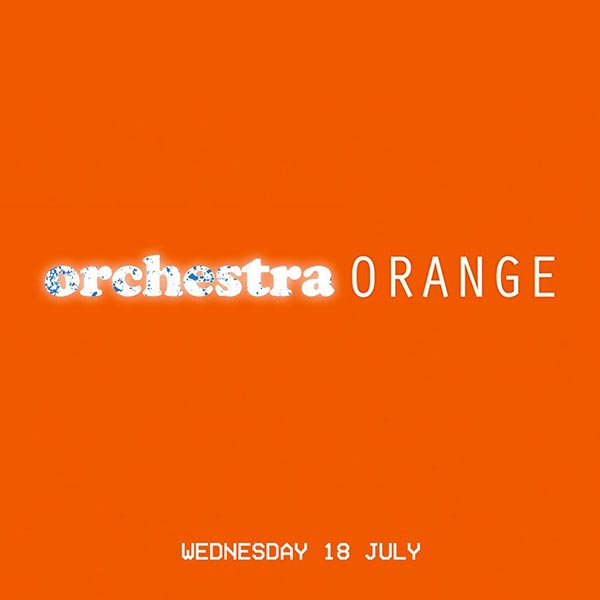 Orchestra Orange at XOYO on Wed 18th July 2018 Flyer