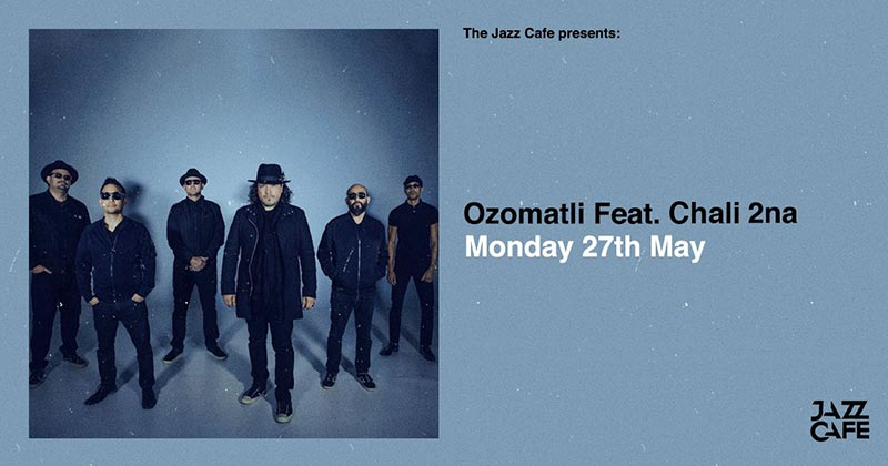 Ozomatli w/ Chali 2na at Jazz Cafe on Mon 27th May 2019 Flyer