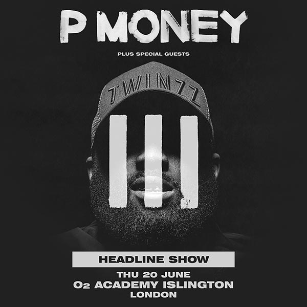 P Money at Islington Academy on Thursday 20th June 2019 Flyer