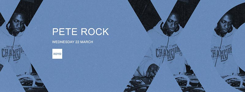 Pete Rock at XOYO on Wed 22nd March 2017 Flyer