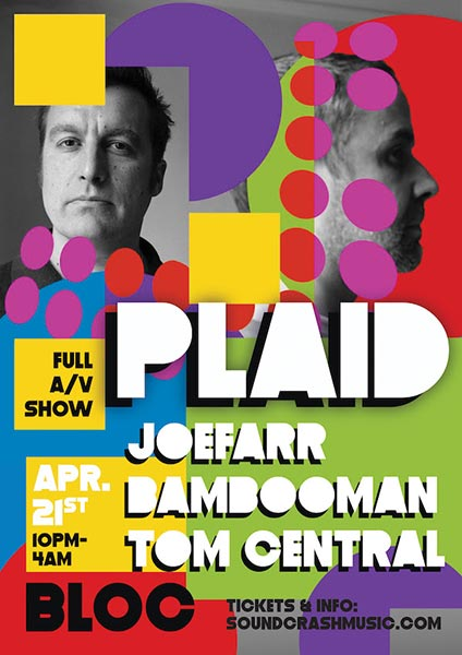 Plaid at Bloc on Fri 21st April 2017 Flyer