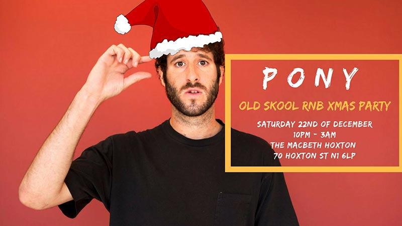 Pony at The Macbeth on Sat 22nd December 2018 Flyer