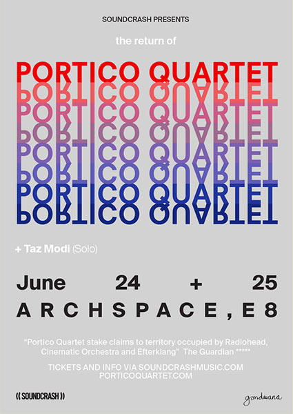 Portico Quartet at Archspace on Sun 25th June 2017 Flyer