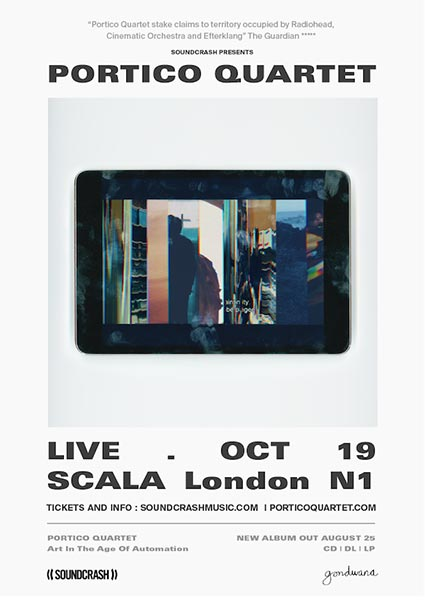 Portico Quartet at Scala on Thu 19th October 2017 Flyer