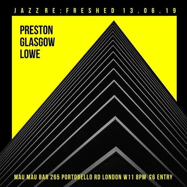 Preston Glasgow Lowe at Mau Mau Bar on Thu 13th June 2019 Flyer