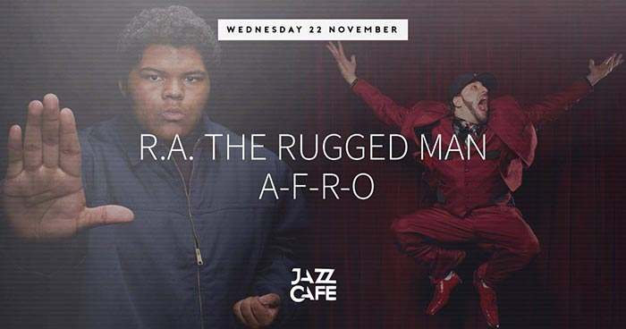 R.A. The Rugged Man + AFRO at Jazz Cafe on Wed 22nd November 2017 Flyer