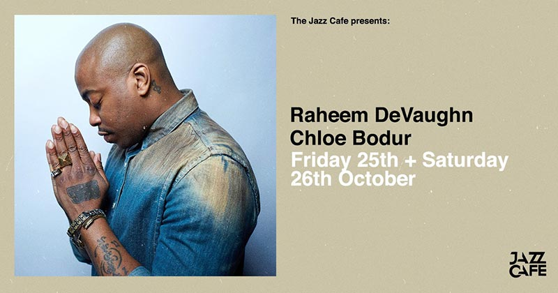 Raheem DeVaughn at Jazz Cafe on Sat 26th October 2019 Flyer