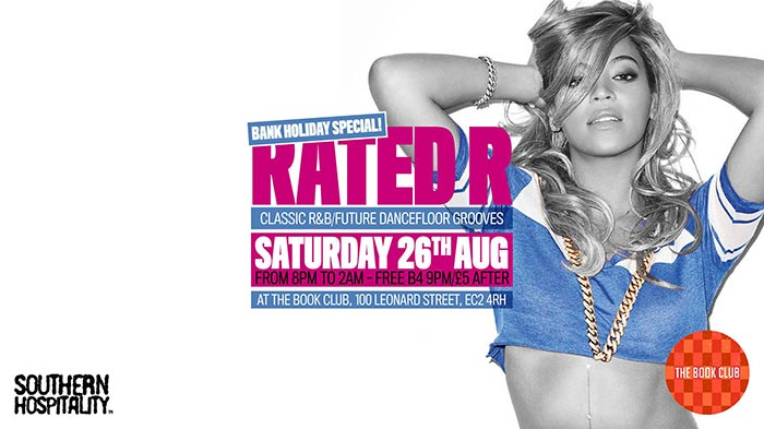 Rated R Bank Holiday Special at Book Club on Sat 26th August 2017 Flyer