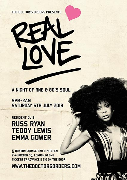 Real Love at Hoxton Square Bar & Kitchen on Sat 6th July 2019 Flyer