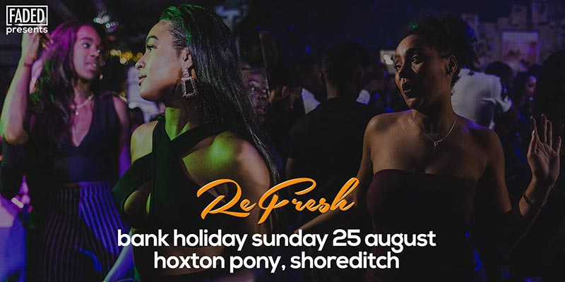 Refresh at The Hoxton Pony on Sun 25th August 2019 Flyer