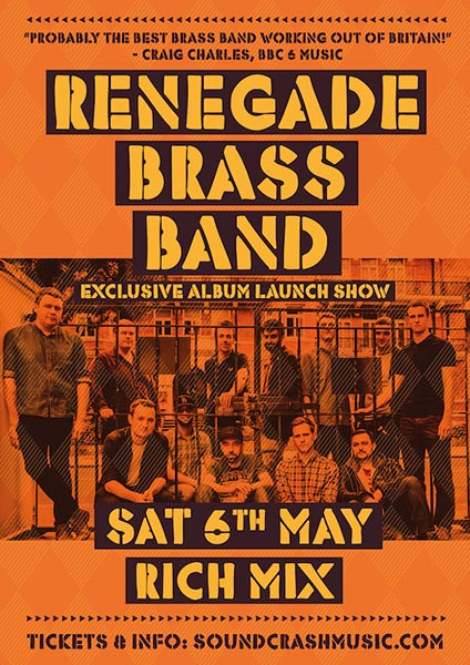 Renegade Brass Band at Rich Mix on Sat 6th May 2017 Flyer
