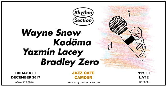 Rhythm Section w/ Wayne Snow at Jazz Cafe on Fri 8th December 2017 Flyer