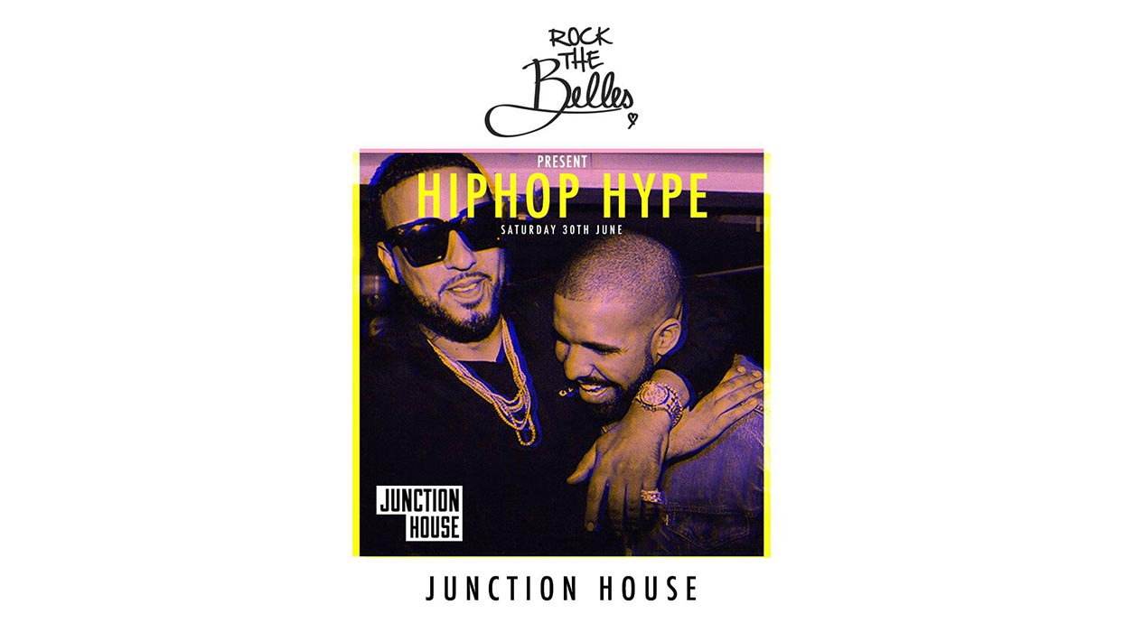 Rock The Belles x Hiphop Hype x Junction House at Junction House on Sat 30th June 2018 Flyer