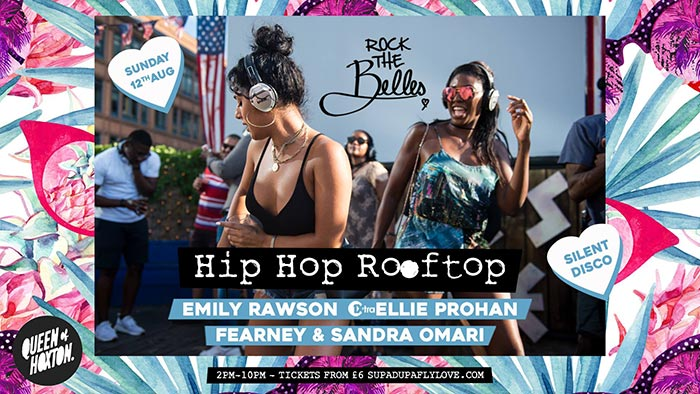 Rock The Belles x Hiphop Rooftop at Queen of Hoxton on Sun 12th August 2018 Flyer
