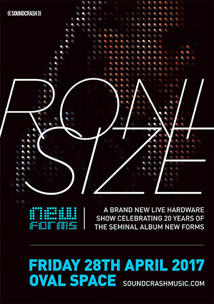 Roni Size at Oval Space on Fri 28th April 2017 Flyer