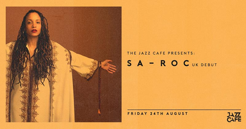 Sa-Roc at Jazz Cafe on Fri 24th August 2018 Flyer