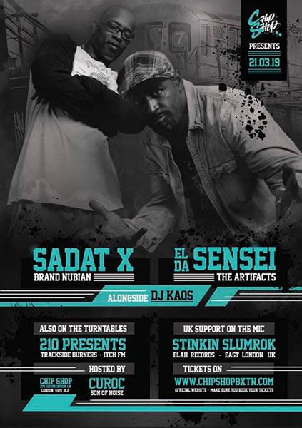 Sadat X & El Da Sensei at Chip Shop BXTN on Thu 21st March 2019 Flyer
