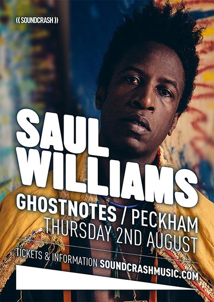 Saul Williams at Ghost Notes on Thu 2nd August 2018 Flyer