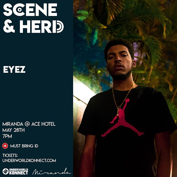 Eyez at Ace Hotel on Tuesday 28th May 2019 Flyer