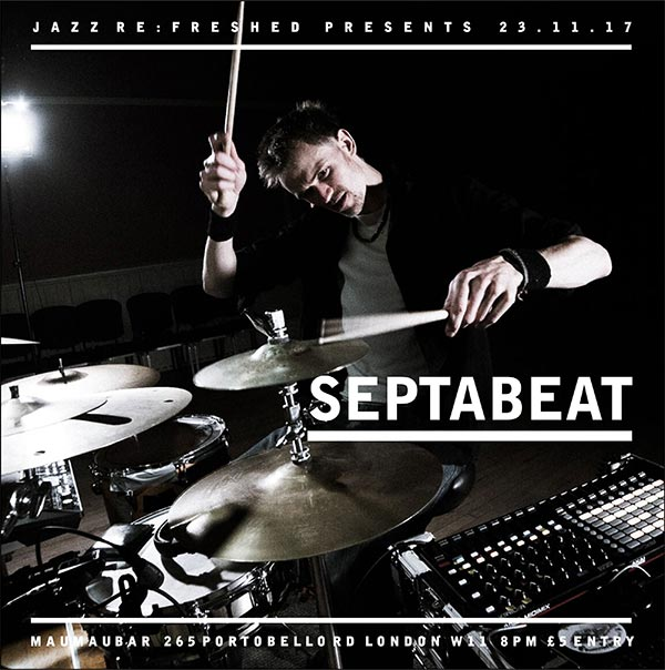 Septabeat at Finsbury Park on Thursday 23rd November 2017 Flyer