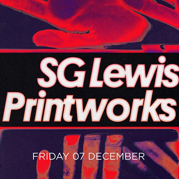 SG Lewis at Printworks on Fri 7th December 2018 Flyer