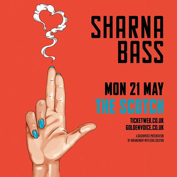 Sharna Bass at The Scotch of St James on Mon 21st May 2018 Flyer