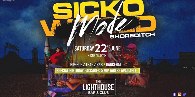 Sicko Mode at The Lighthouse Bar and Club on Sat 22nd June 2019 Flyer
