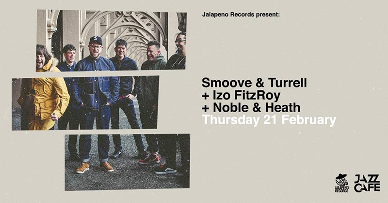 Smoove & Turrell at Jazz Cafe on Thu 21st February 2019 Flyer