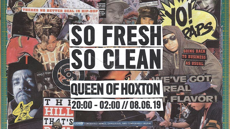 So Fresh So Clean at Queen of Hoxton on Sat 8th June 2019 Flyer