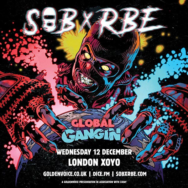 SOB X RBE at XOYO on Wed 12th December 2018 Flyer
