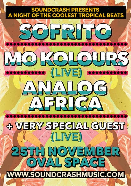 Soundcrash Tropical Party at Oval Space on Sat 25th November 2017 Flyer