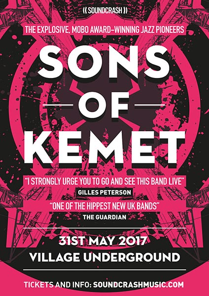 Sons of Kemet at Village Underground on Wed 31st May 2017 Flyer