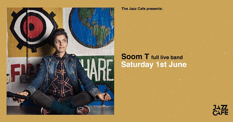 Soom T at Jazz Cafe on Sat 1st June 2019 Flyer