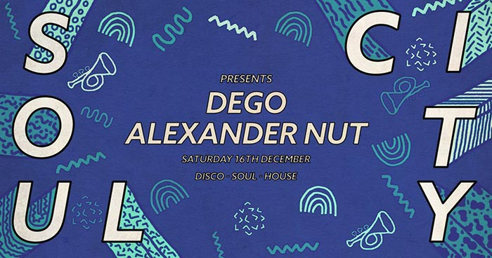 Soul City w/ Dego + Alexander Nut at Jazz Cafe on Sat 16th December 2017 Flyer