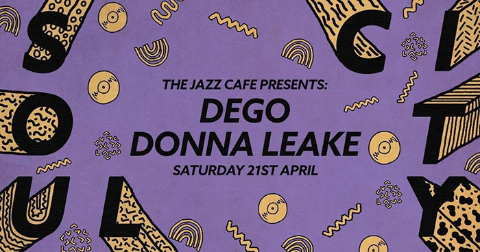 Soul City w/ Dego at Jazz Cafe on Sat 21st April 2018 Flyer