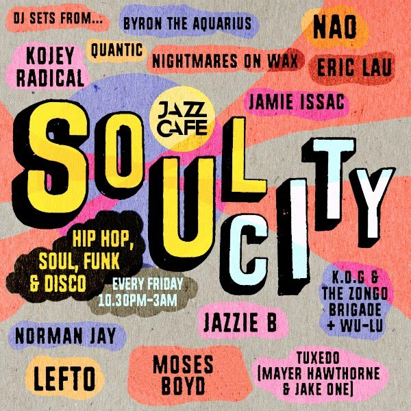 Soul City w/ Eric Lau at Jazz Cafe on Fri 21st April 2017 Flyer