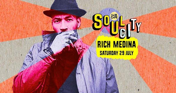 Soul City w/ Rich Medina at Jazz Cafe on Sat 29th July 2017 Flyer