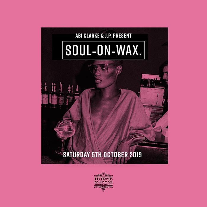 Soul on Wax at Horse & Groom on Sat 5th October 2019 Flyer
