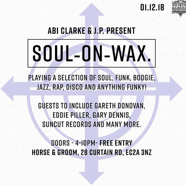 Soul on Wax at Horse & Groom on Saturday 1st December 2018 Flyer