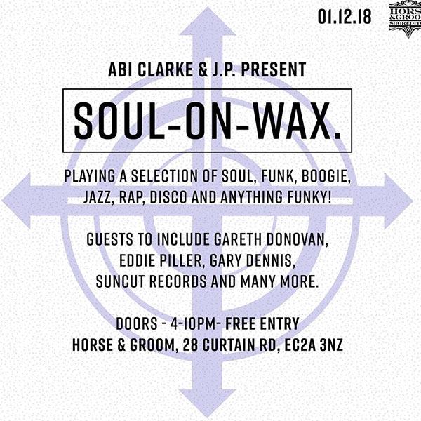 Soul on Wax at Horse & Groom on Sat 1st December 2018 Flyer