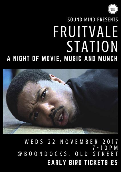 Fruitvale Station Film Screening at Boondocks on Wed 22nd November 2017 Flyer