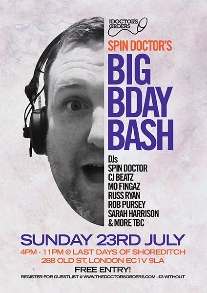 Spin Doctor's Big Birthday Bash at Last Days of Shoreditch on Sun 23rd July 2017 Flyer