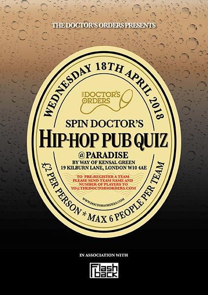 Spin Doctor's Hip-Hop Pub Quiz at Paradise by way of Kensal Green on Wed 18th April 2018 Flyer