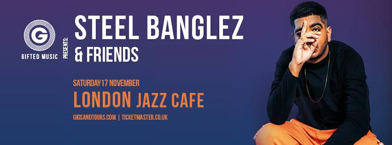 Steel Banglez & Friends at Jazz Cafe on Sat 17th November 2018 Flyer