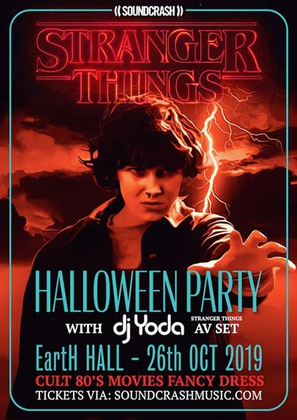 Stranger Things Halloween Party at EartH on Saturday 26th October 2019 Flyer