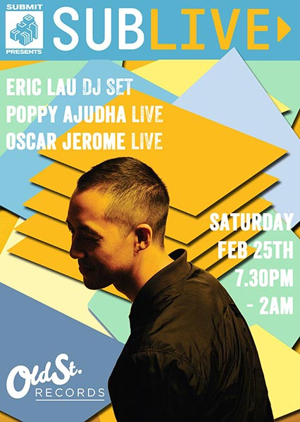 Sublive w/ Eric Lau at Islington Assembly Hall on Saturday 25th February 2017 Flyer