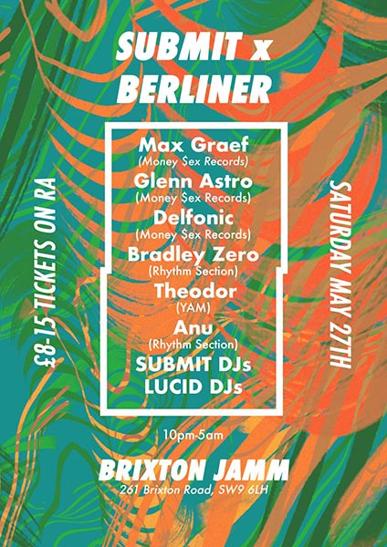 Submit x Berliner at Brixton Jamm on Sat 27th May 2017 Flyer