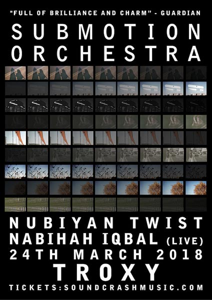 Submotion Orchestra at The Troxy on Sat 24th March 2018 Flyer