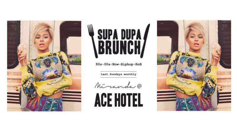Supa Dupa Brunch Party x Ace Hotel Miranda at Ace Hotel on Sun 25th February 2018 Flyer