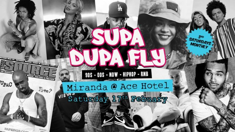 Supa Dupa Fly x Ace Hotel Miranda at Ace Hotel on Sat 17th February 2018 Flyer